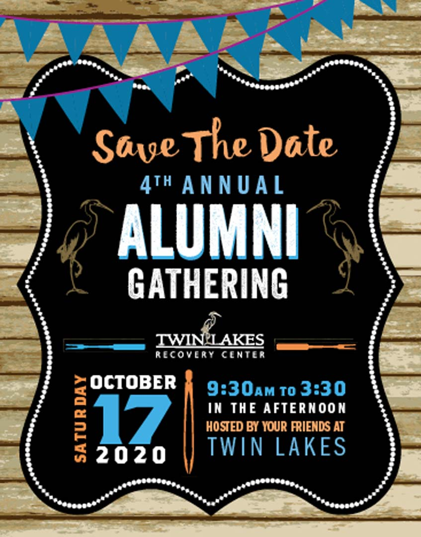 4th Annual Alumni Gathering Saturday, October 17, 2020 - Twin Lakes Recovery Center